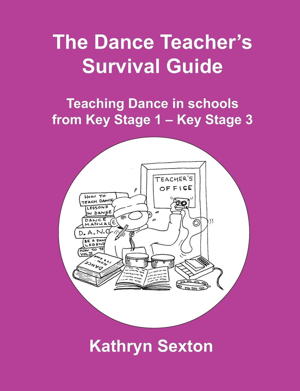 Kathryn Sexton The Dance Teacher's Survival Guide rebecca branstetter the school psychologist s survival guide