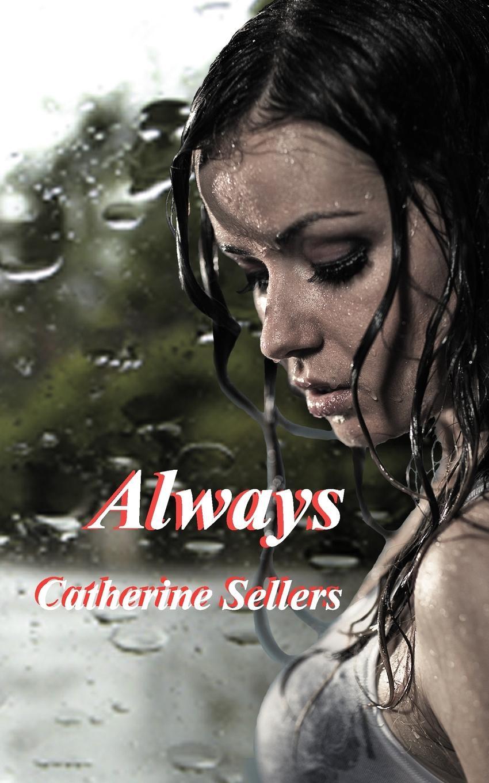 Catherine Sellers Always always