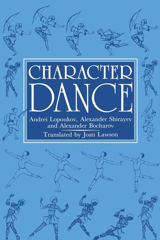 Andrei Lopoukov, Alexander Shirayev, Joan Lawson Character Dance andrei hvostov sillamäe passioon