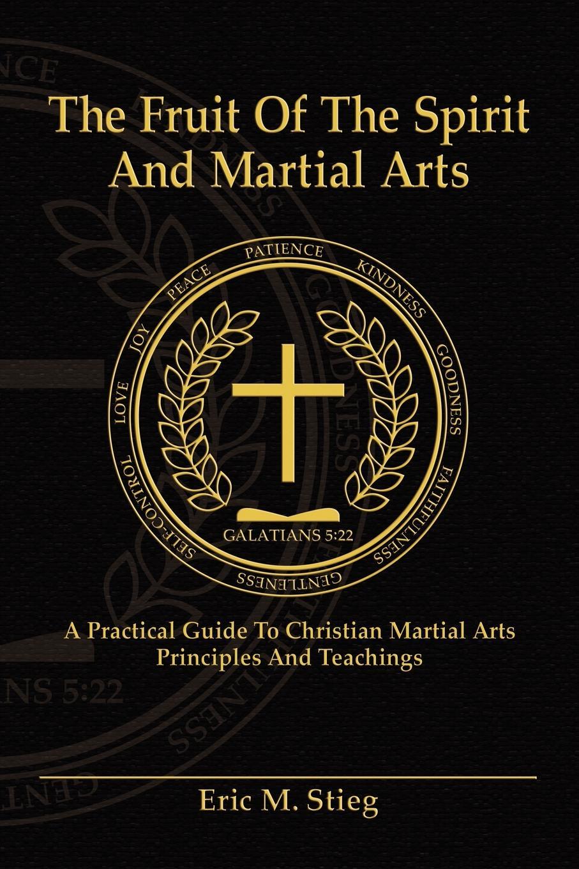 Eric Stieg The Fruit of the Spirit and Martial Arts нунчаки tina martial arts gg03
