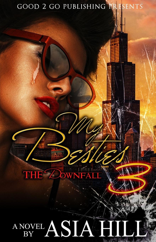 Asia Hill My Besties 3. The Downfall цена