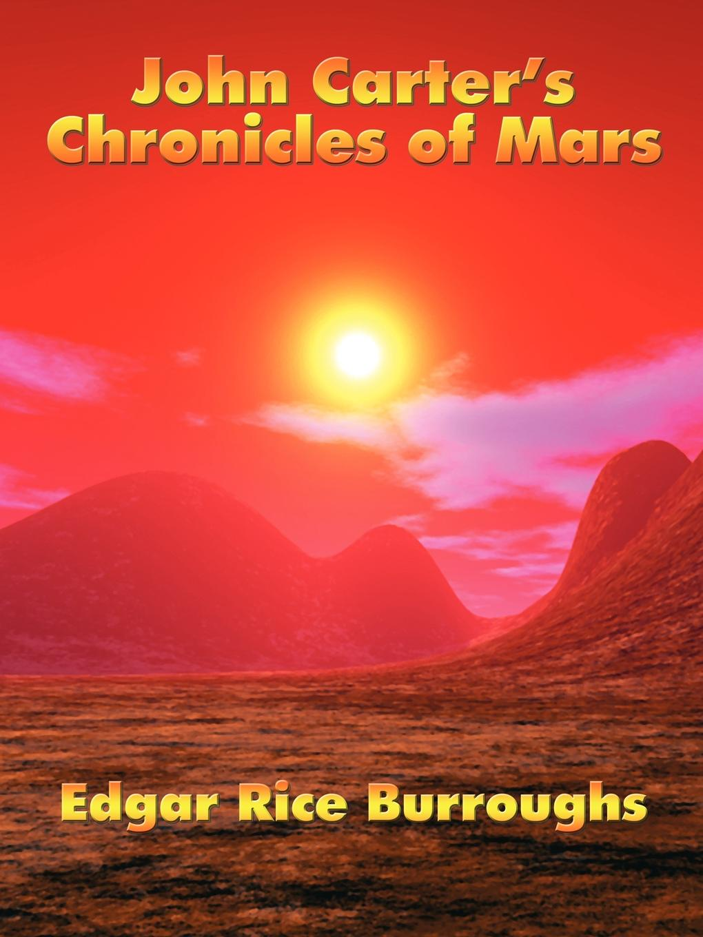 Edgar Rice Burroughs John Carter's Chronicles of Mars edgar rice burroughs the war chief