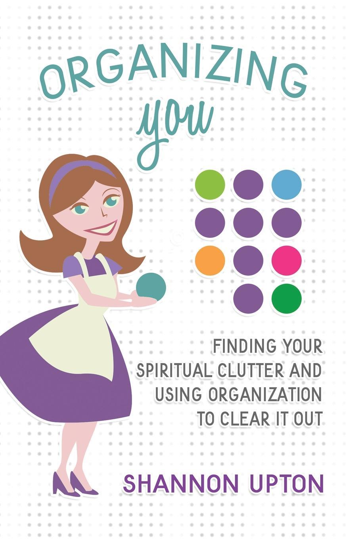 Shannon Upton Organizing You