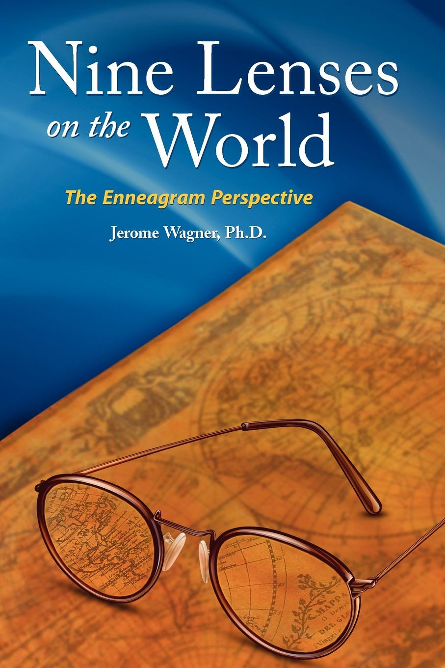 Jerome Peter Wagner Nine Lenses on the World. the Enneagram Perspective world vision t64lan