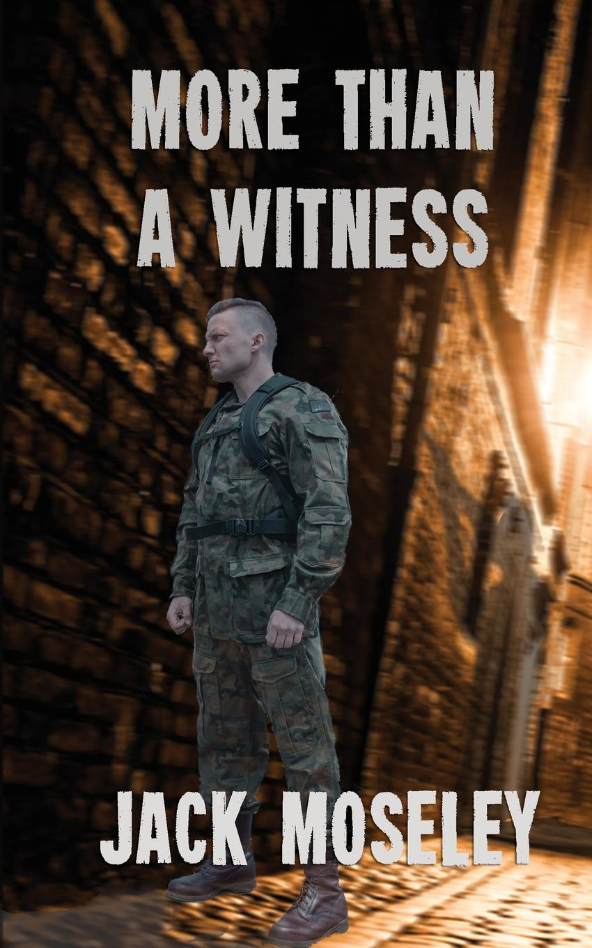 Jack Moseley More Than a Witness a maze of death