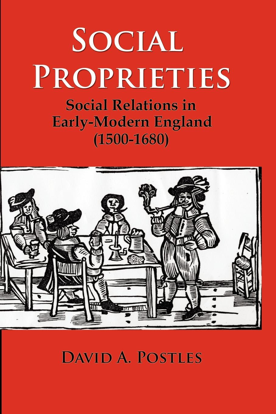 цена на David A. Postles Social Proprieties. Social Relations in Early-Modern England (1500-1680)