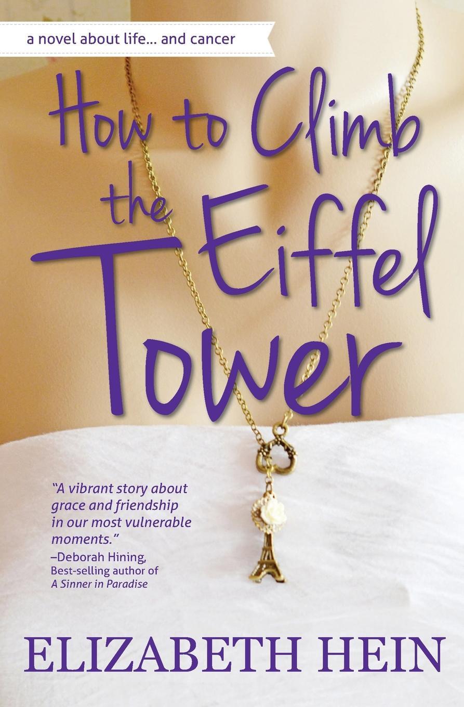 Elizabeth Hein How to Climb the Eiffel Tower lara parker angelique s descent