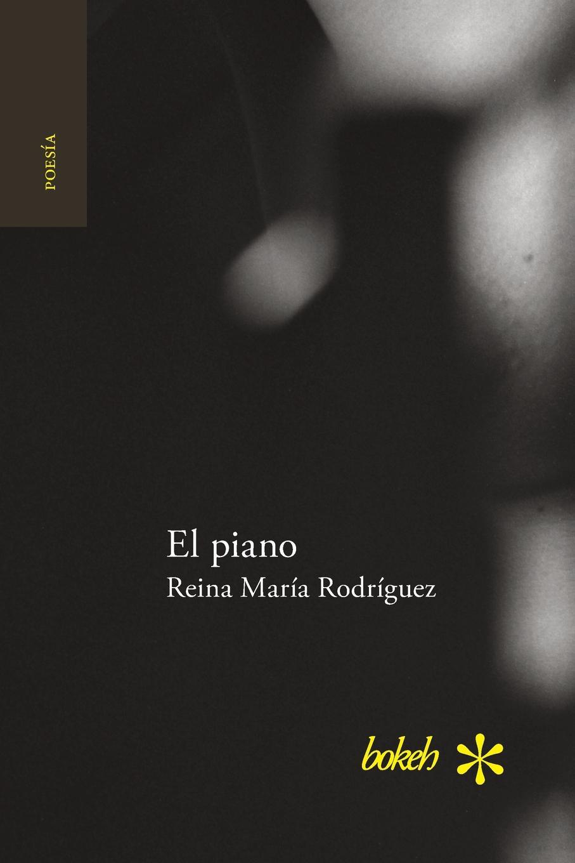 Reina María Rodríguez El piano miguel rodríguez el venado cola blanca