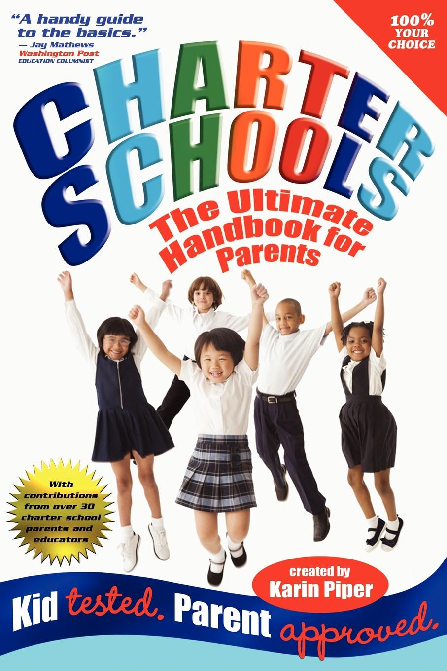 Karin Piper Charter Schools. The Ultimate Handbook for Parents janet d mulvey bruce s cooper arthur t maloney blurring the lines charter public private and religious schools come together