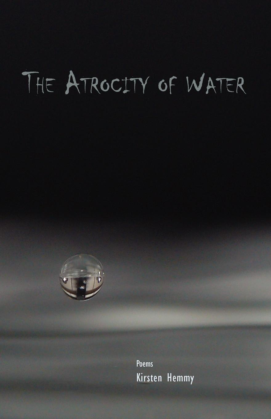 Kirsten Hemmy The Atrocity of Water these days are ours