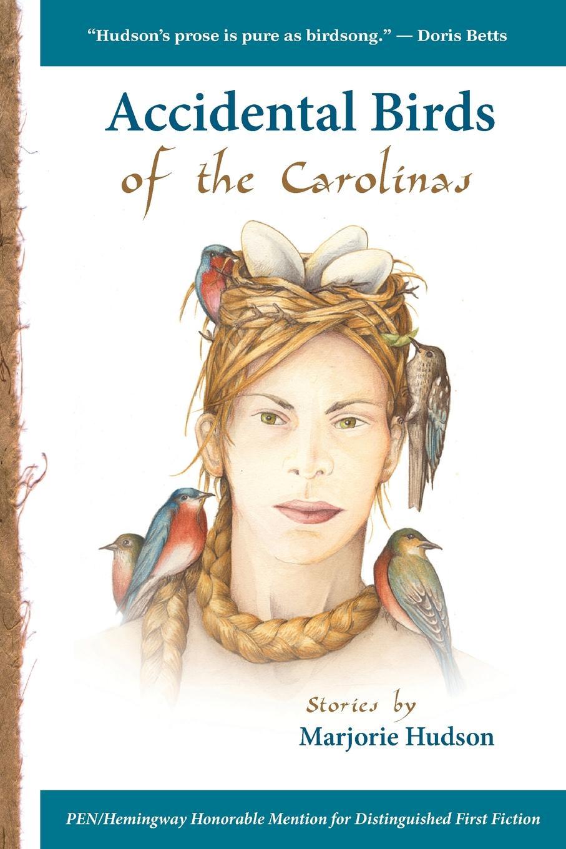 Marjorie Hudson Accidental Birds of the Carolinas birdsong