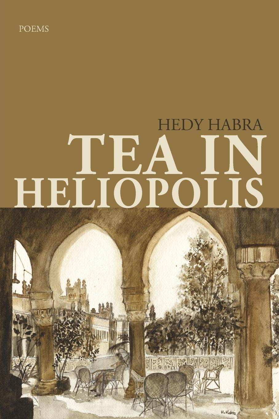 Hedy Habra Tea in Heliopolis catherine inglesby dickson through the eyes of a poet