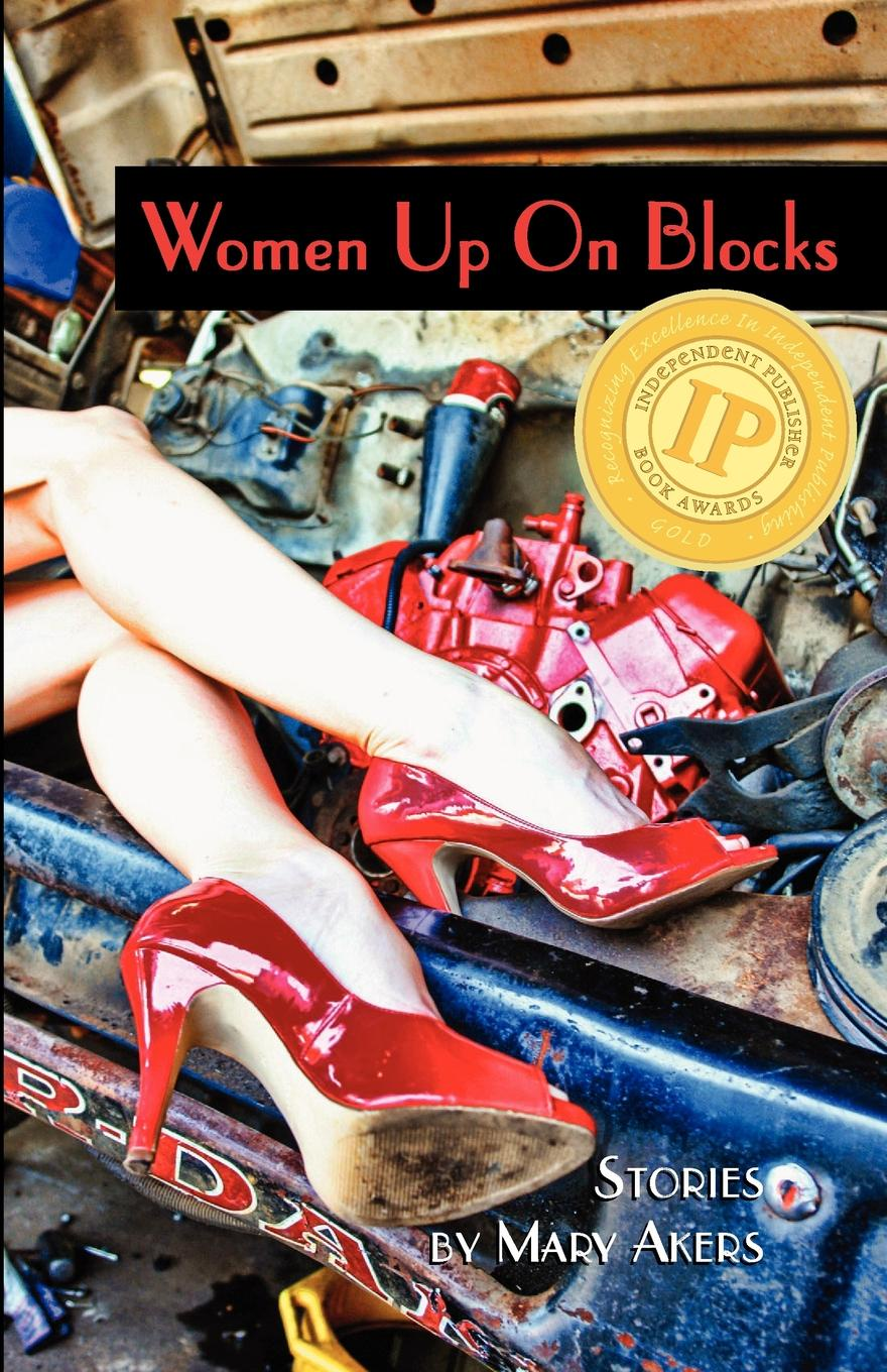 Mary Akers Women Up On Blocks john akers the infinet