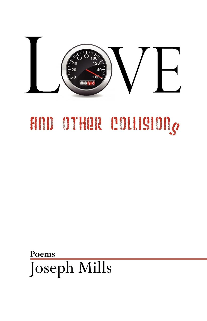 Joseph Mills Love and Other Collisions pockell l ed the 100 best love poems of all time