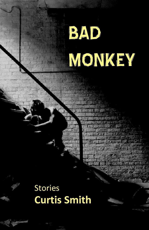 Curtis Smith Bad Monkey virginia smith into the deep