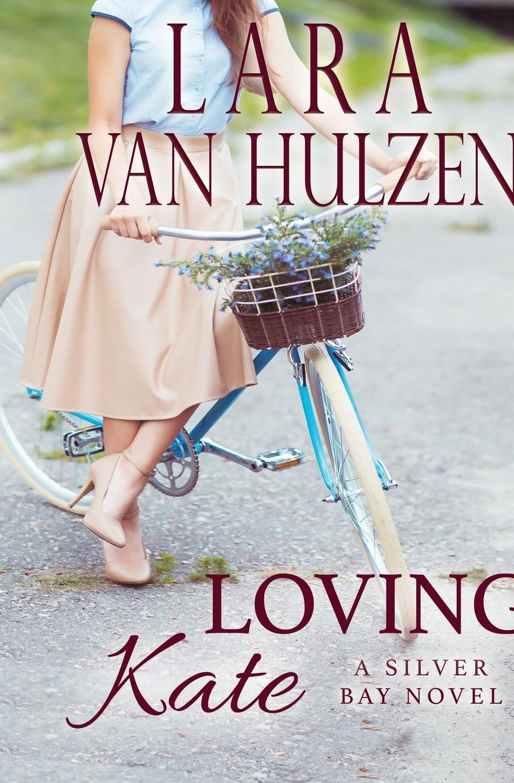 Lara Van Hulzen Loving Kate kate little the determined groom