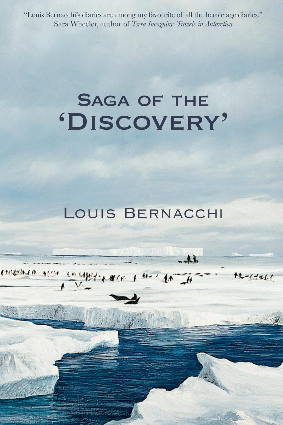 Louis Bernacchi The Saga of the 'Discovery' robert falcon scott last expedition volume 2
