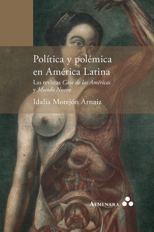Idalia Morejón Arnaiz Politica y polemica en America Latina. Las revistas Casa de las Americas y Mundo Nuevo монитор 22 samsung s22d300hy tn led 1920x1080 5ms vga hdmi
