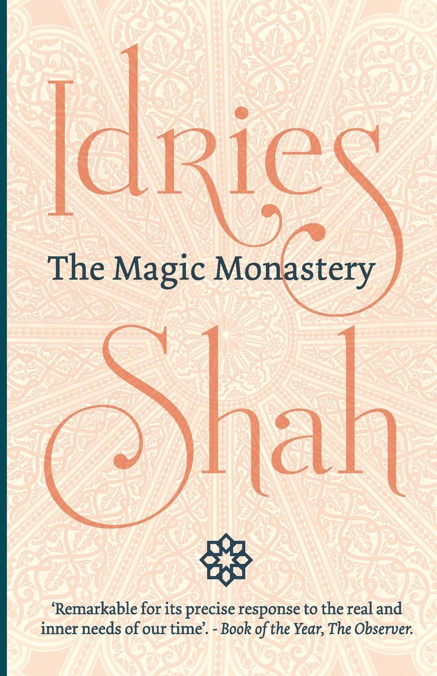 Idries Shah The Magic Monastery idries shah the exploits of the incomparable mulla nasrudin