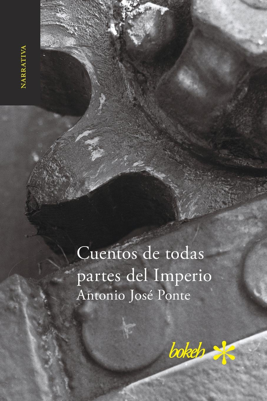 Antonio José Ponte Cuentos de todas partes del Imperio josé moreno villa evoluciones cuentos caprichos bestiario epitafios y obras paralelas classic reprint