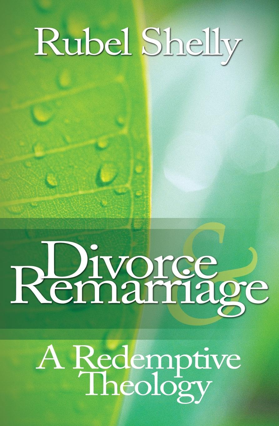 Rubel Shelly Divorce & Remarriage. A Redemptive Theology pre marital preparations and attitudes towards marriage