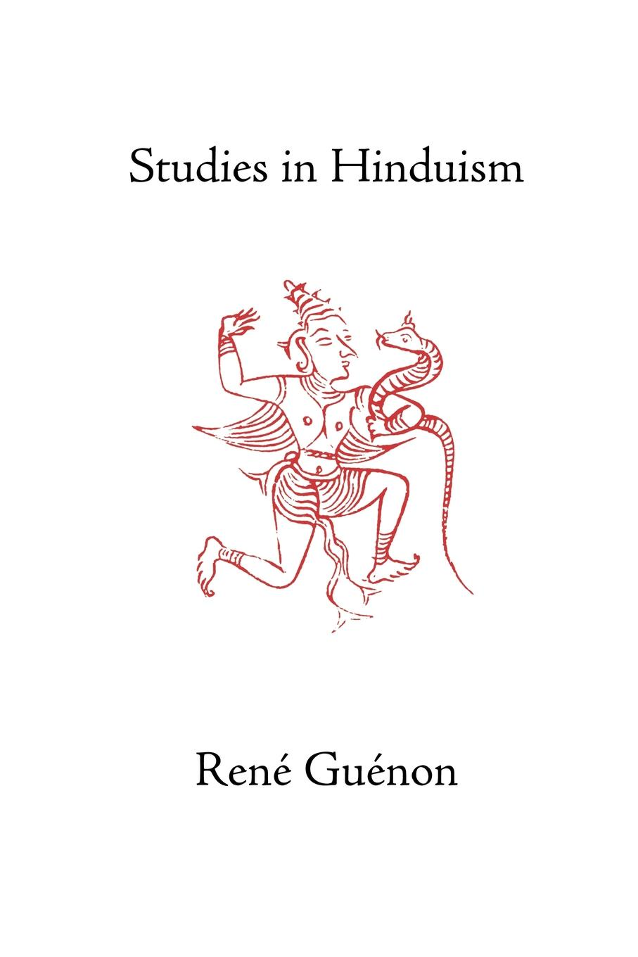Rene Guenon, Henry Fohr Studies in Hinduism the roots of hinduism