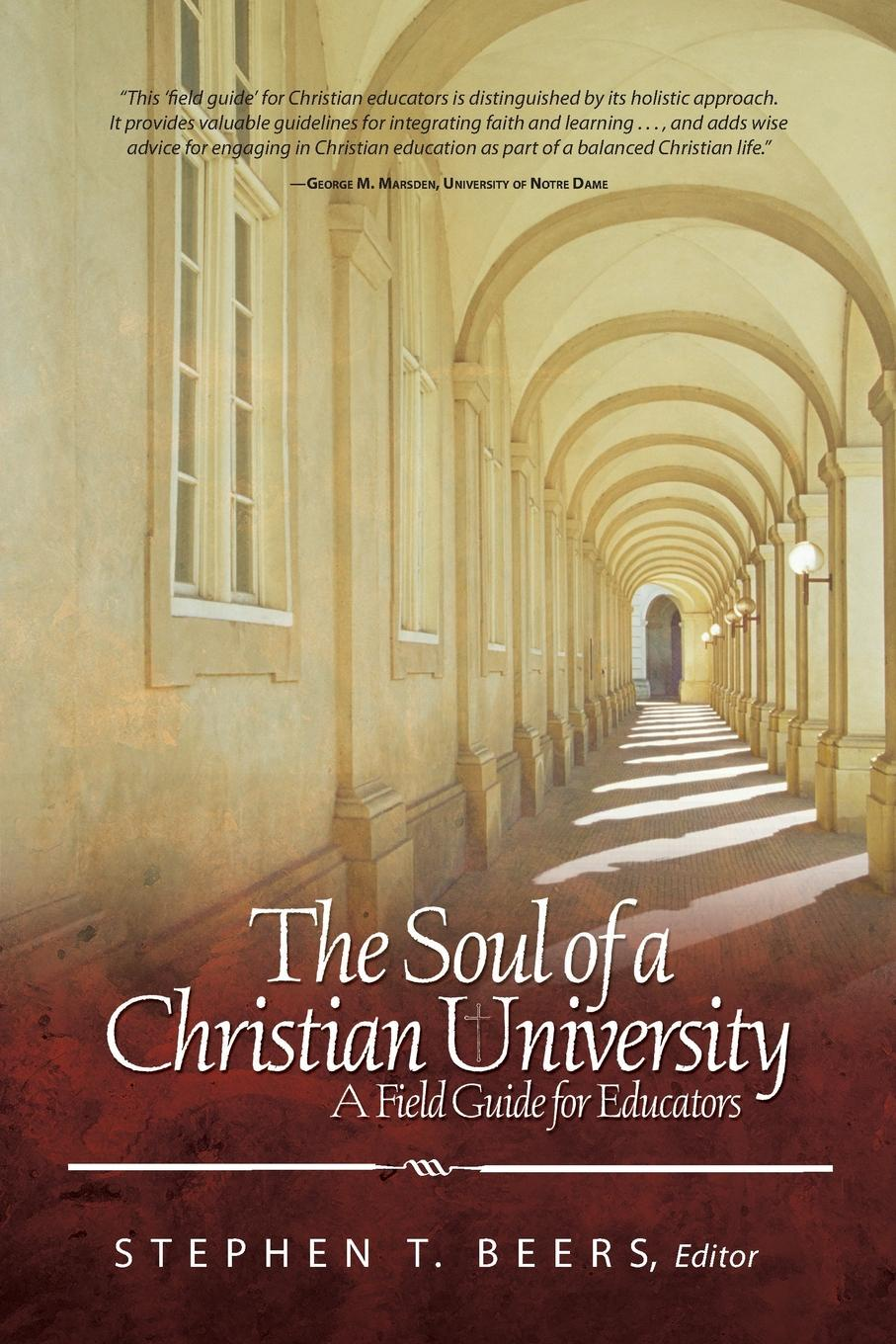 Soul of a Christian University. A Field Guide for Educators john taylor home accountz for dummies
