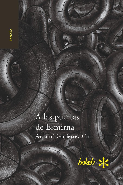 Amauri Gutiérrez Coto A las puertas de Esmirna