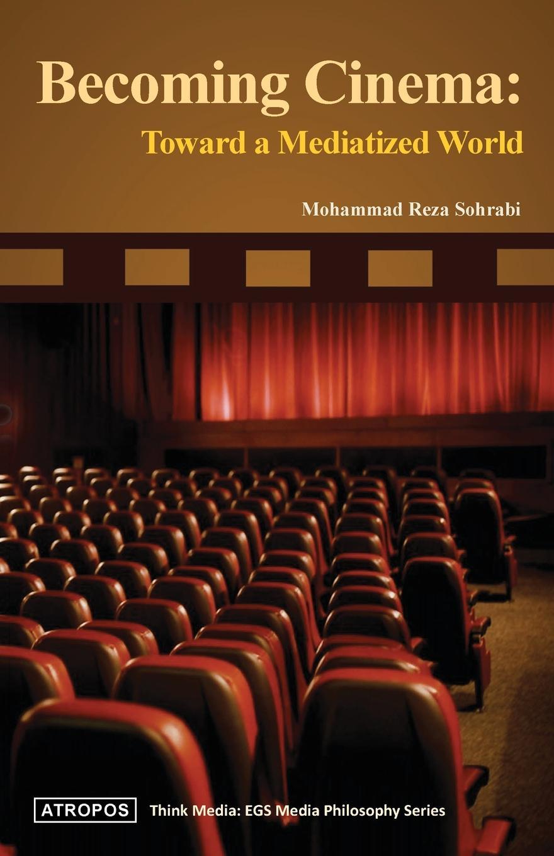 Mohammad Reza Sohrabi Becoming Cinema. Toward a Mediatized World flashpoint the world of flashpoint superman
