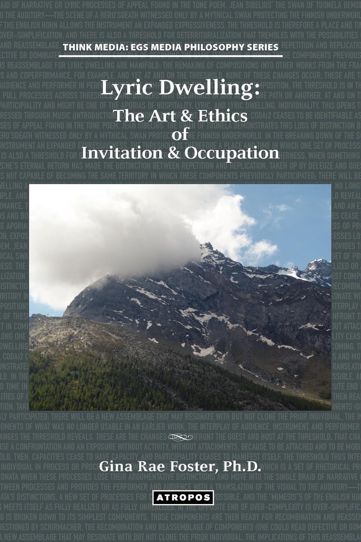 Gina Rae Foster Lyric Dwelling. The Art & Ethics of Invitation & Occupation lyric time