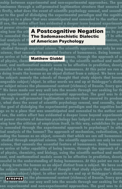 Matthew Giobbi A Postcognitive Negation. The Sadomasochistic Dialectic of American Psychology