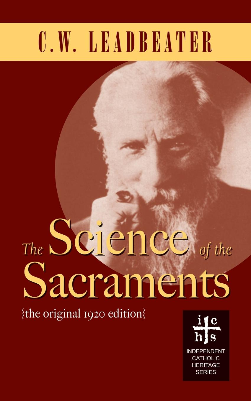 C.W. Leadbeater The Science of the Sacraments the clairvoyant s glasses