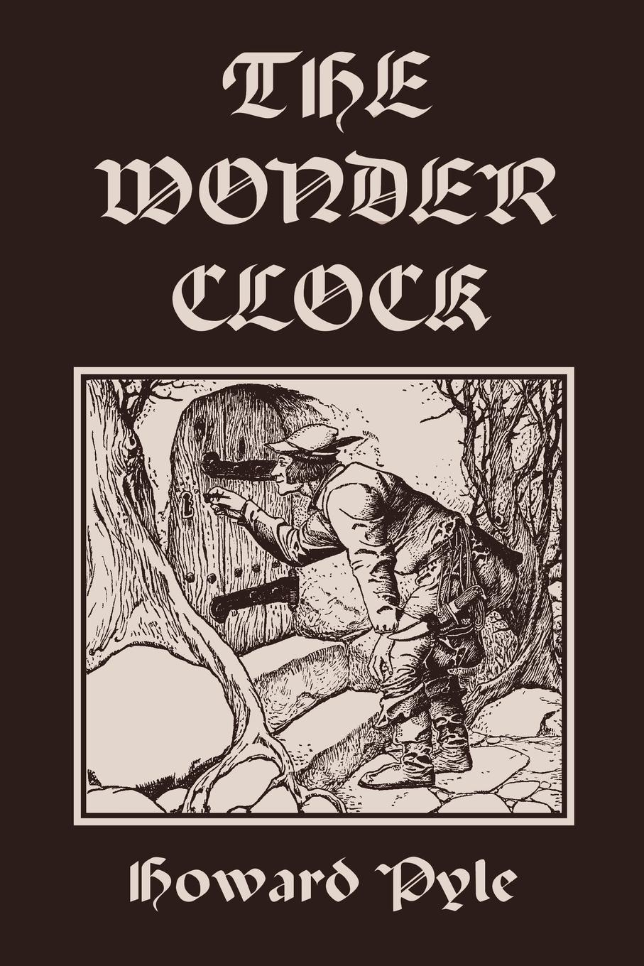 Howard Pyle The Wonder Clock, Illustrated Edition (Yesterday's Classics) цена в Москве и Питере
