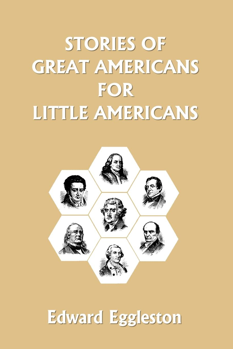 Фото - Edward Eggleston Stories of Great Americans for Little Americans the great automatic grammatizator and other stories