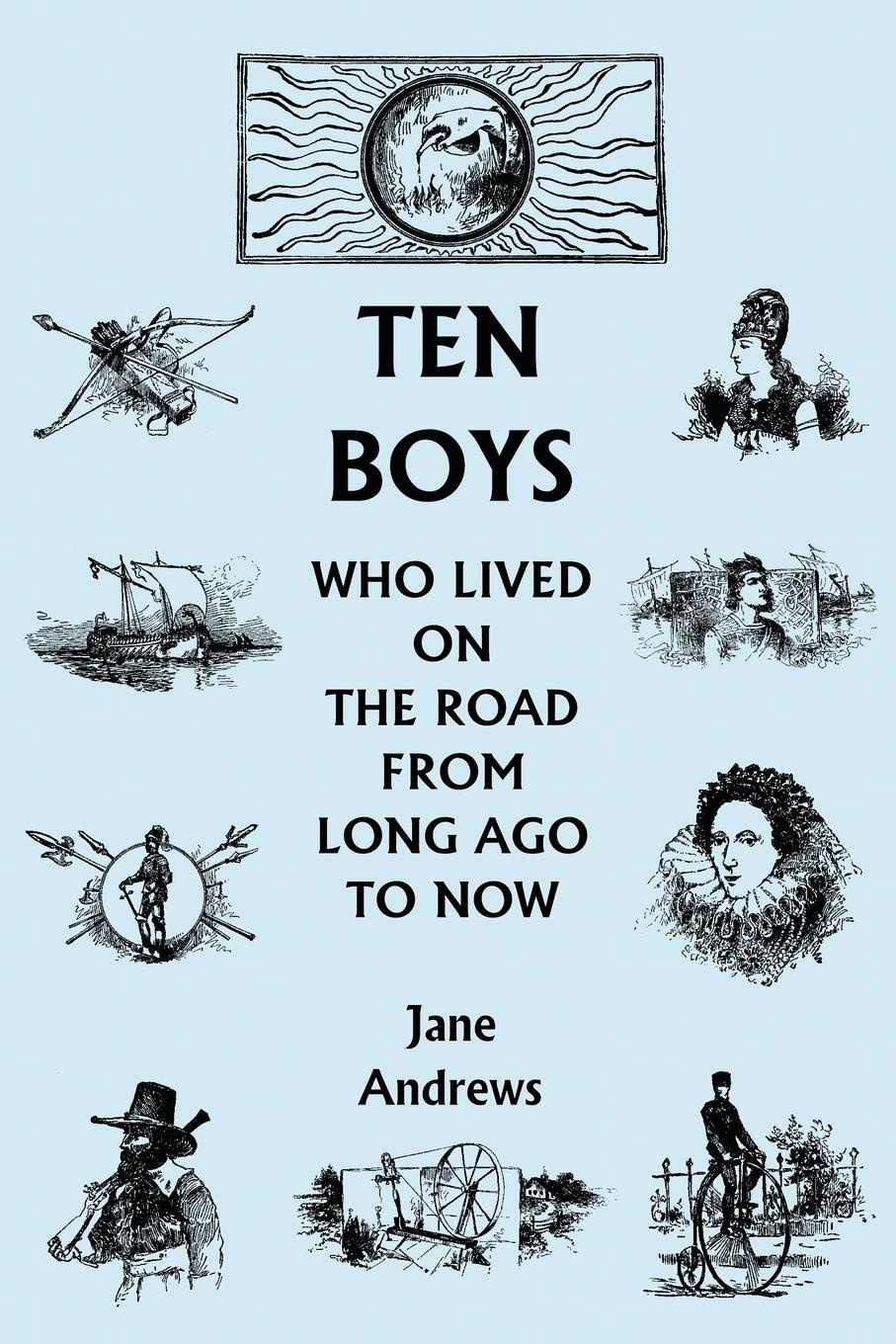 Jane Andrews Ten Boys Who Lived on the Road from Long Ago to Now the boy from the basement