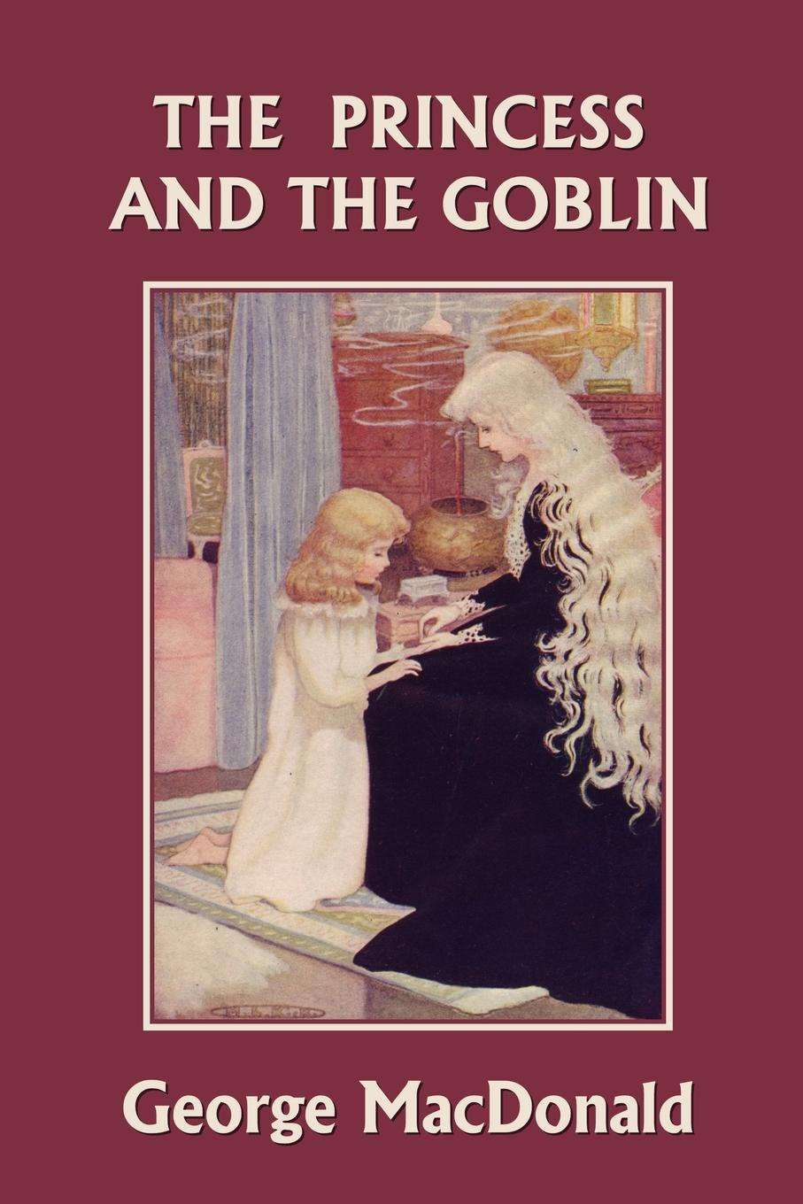 MacDonald George The Princess and the Goblin (Yesterday's Classics) george macdonald the princess and the goblin