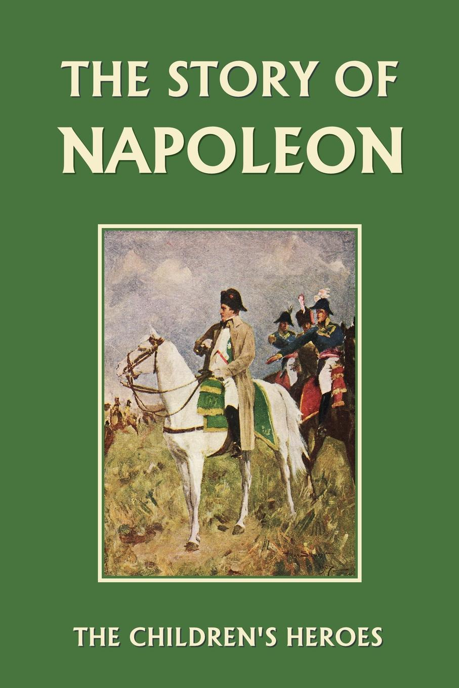 H. E. Marshall The Story of Napoleon (Yesterday's Classics) отсутствует the battle of waterloo