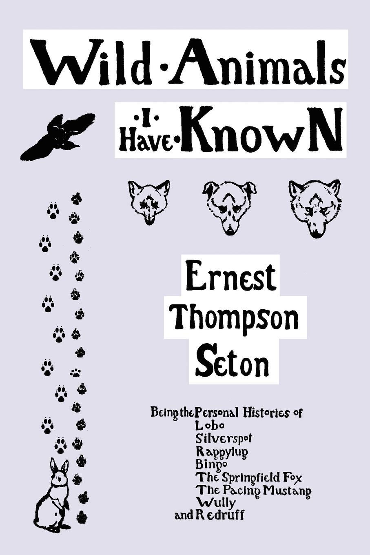 Ernest Thompson Seton Wild Animals I Have Known the story of kullervo