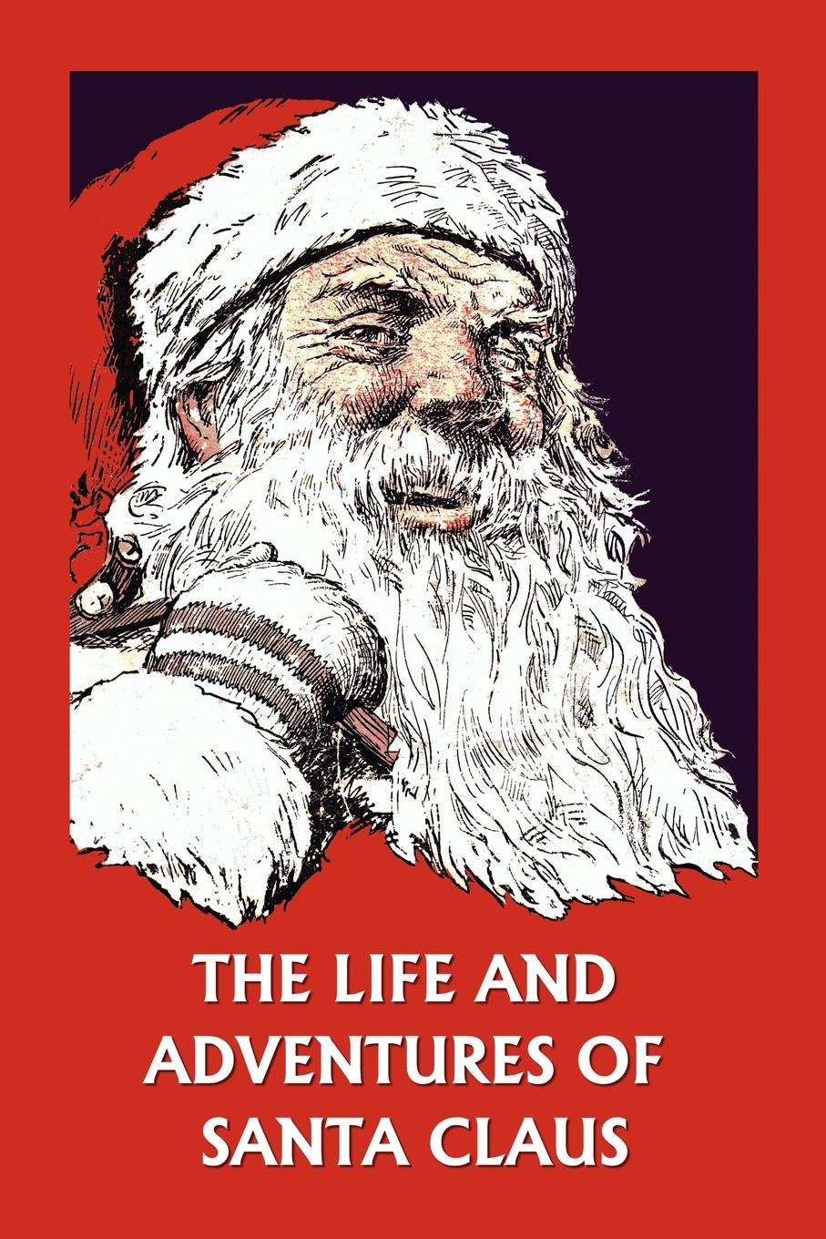 Amelia C. Houghton The Life and Adventures of Santa Claus