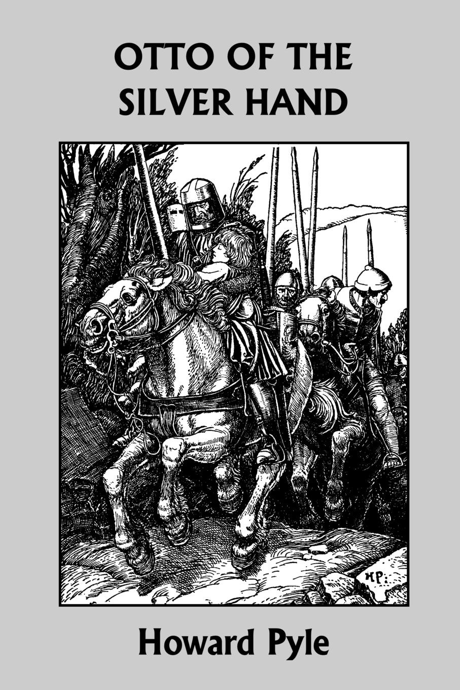 Otto of the Silver Hand (Yesterday`s Classics)