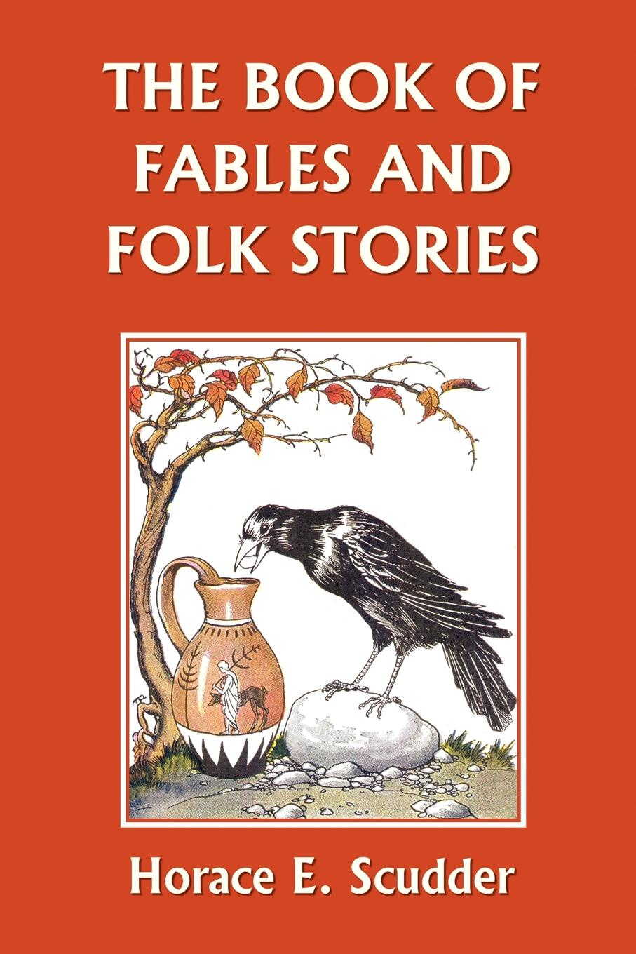 Horace E. Scudder The Book of Fables and Folk Stories цена в Москве и Питере
