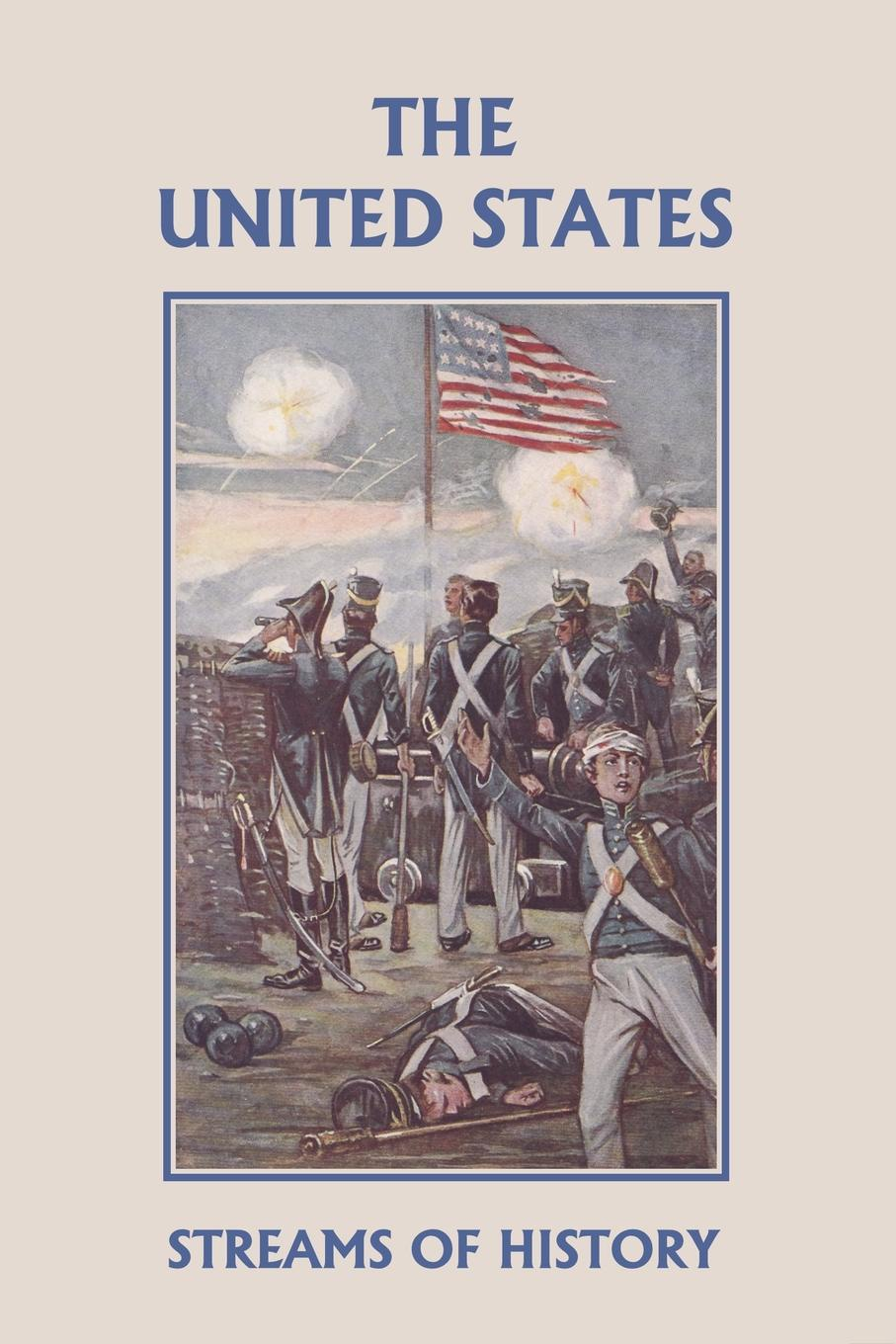 Ellwood W. Kemp Streams of History. The United States (Yesterday's Classics) william abbatt a history of the united states and its people from their earliest records to the present time volume 6