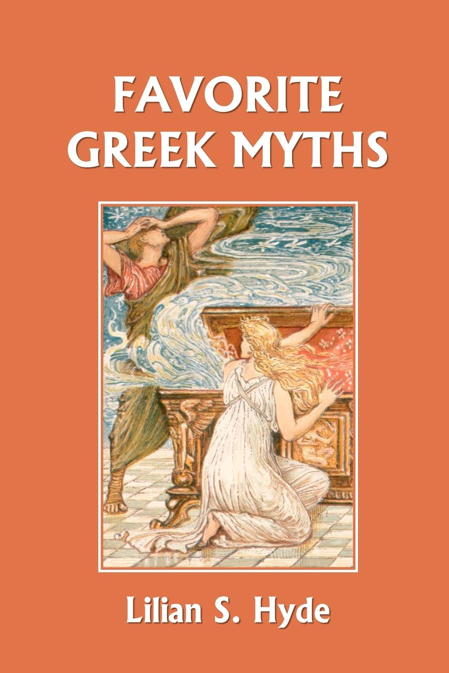 Lilian Stoughton Hyde Favorite Greek Myths (Yesterday's Classics)