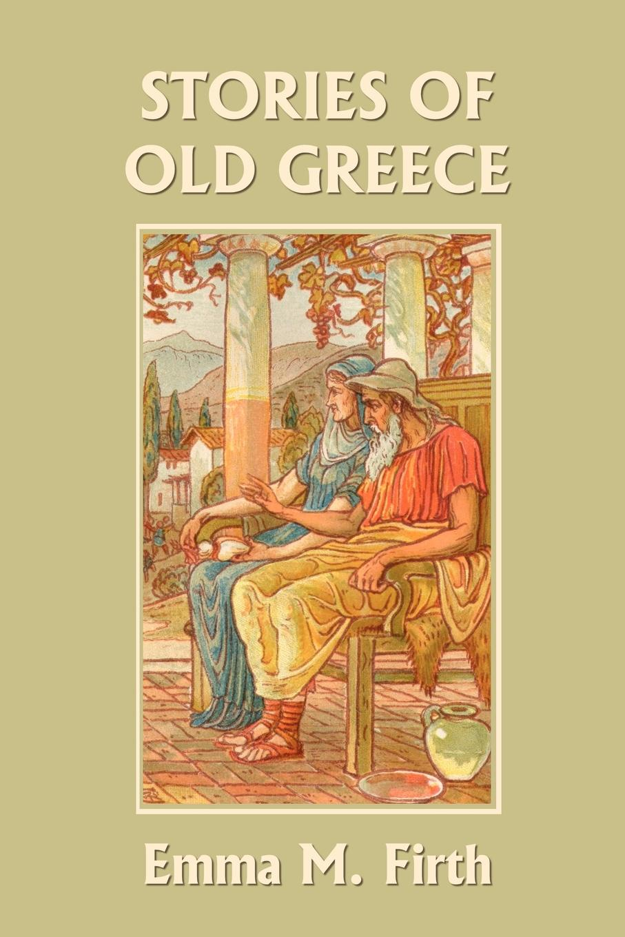 Emma M. Firth Stories of Old Greece (Yesterday's Classics) стоимость