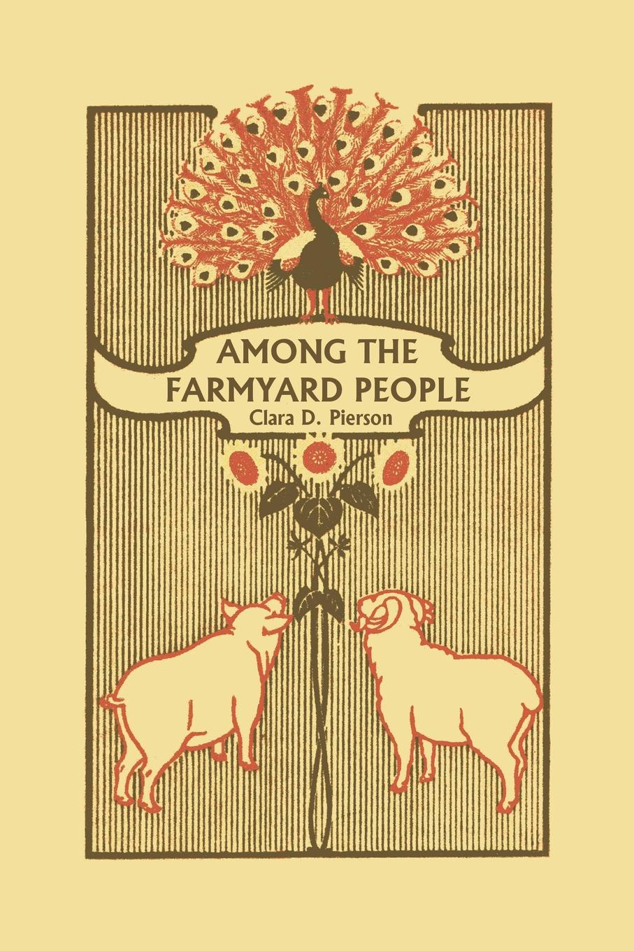 Clara Dillingham Pierson Among the Farmyard People (Yesterday's Classics) the animals among us the new science of anthrozoology