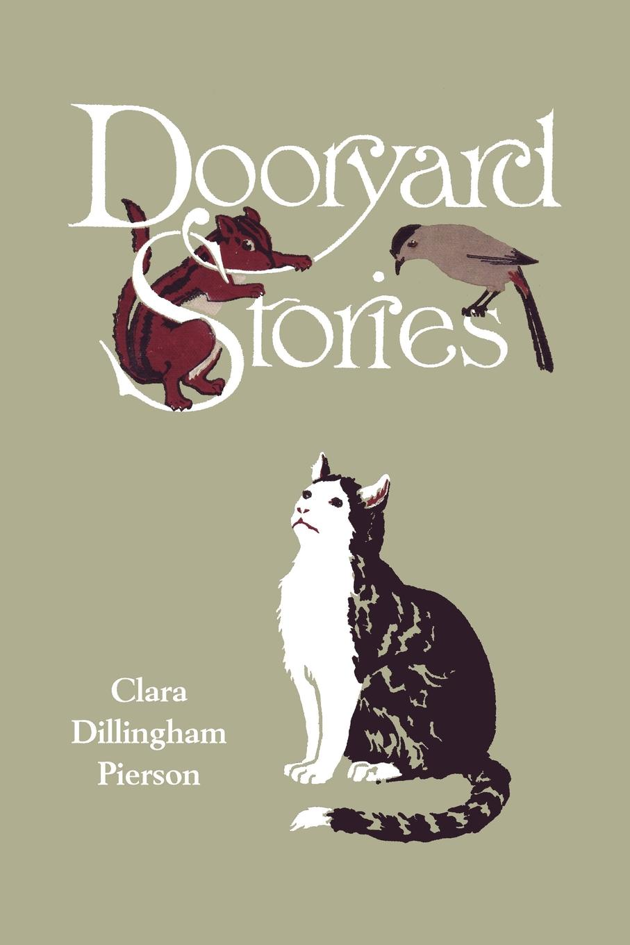 Clara Dillingham Pierson Dooryard Stories (Yesterday's Classics) iván turgénieff the novels and stories a nobleman s nest