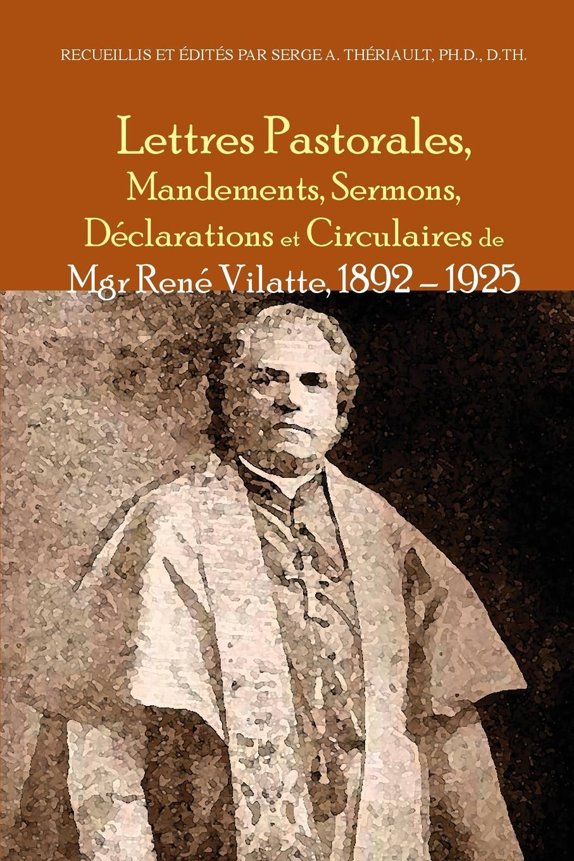 René Vilatte Lettres pastorales, mandements, sermons, declarations et circulaires de Mgr Rene Vilatte 1892 - 1925 цена и фото