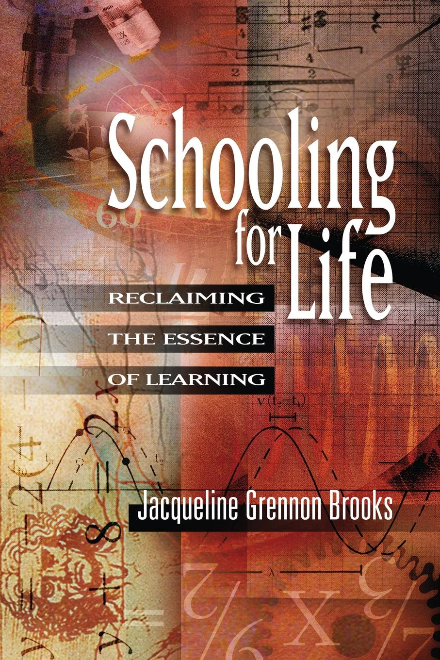 Фото - Jacqueline Grennon Brooks Schooling for Life. Reclaiming the Essence of Learning educating asian americans achievement schooling and identities
