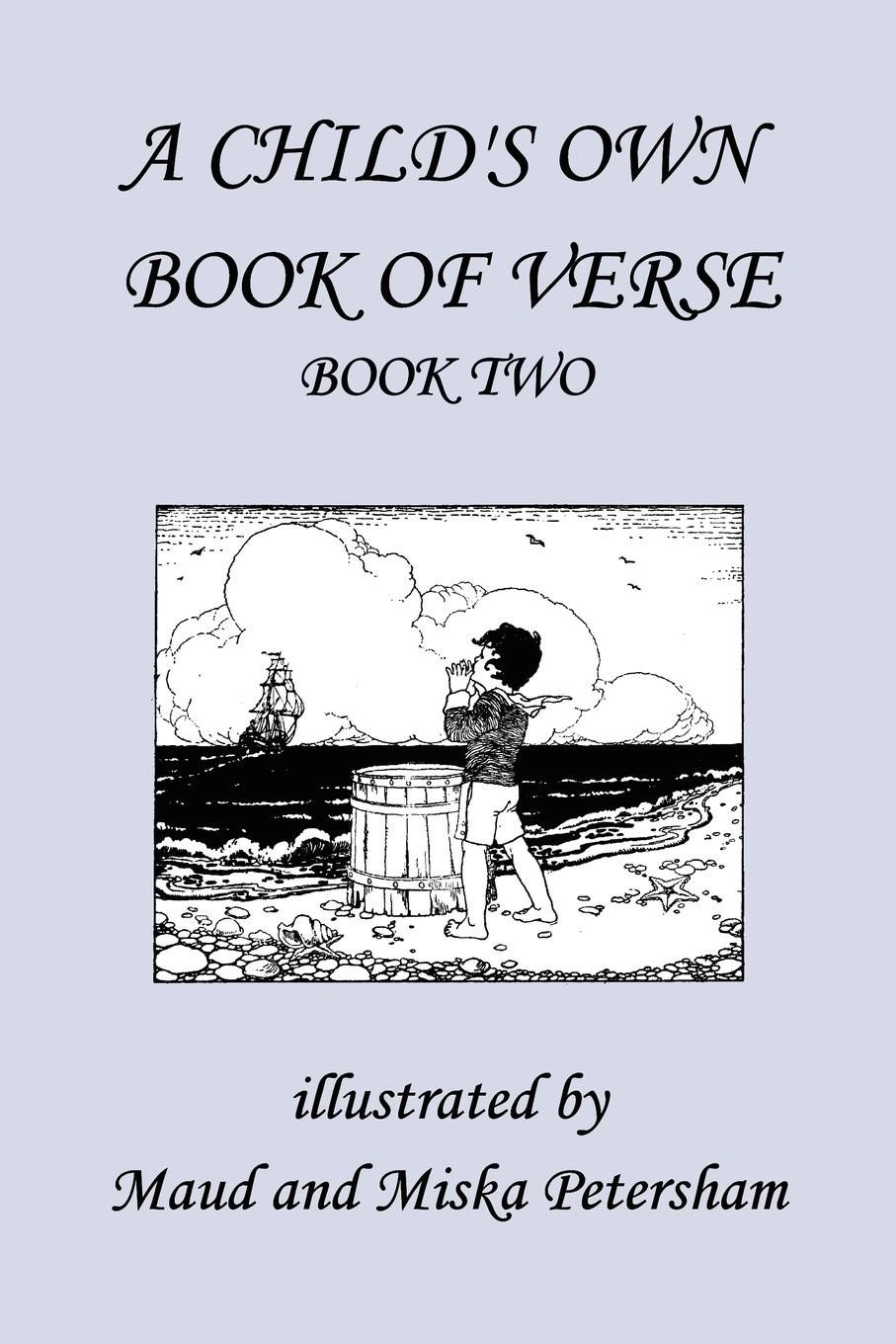 Ada M. Skinner, Frances Gillespy Wickes A Child's Own Book of Verse, Book Two horstmann carl the minor poems of the vernon m s