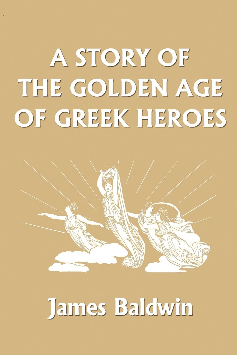 цена James Baldwin A Story of the Golden Age of Greek Heroes онлайн в 2017 году